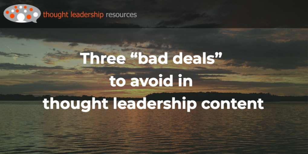 "#109 Three ""bad deals"" to avoid in thought leadership content"