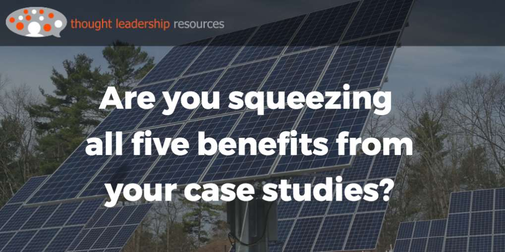 #71 Are you squeezing all five benefits from your case studies?