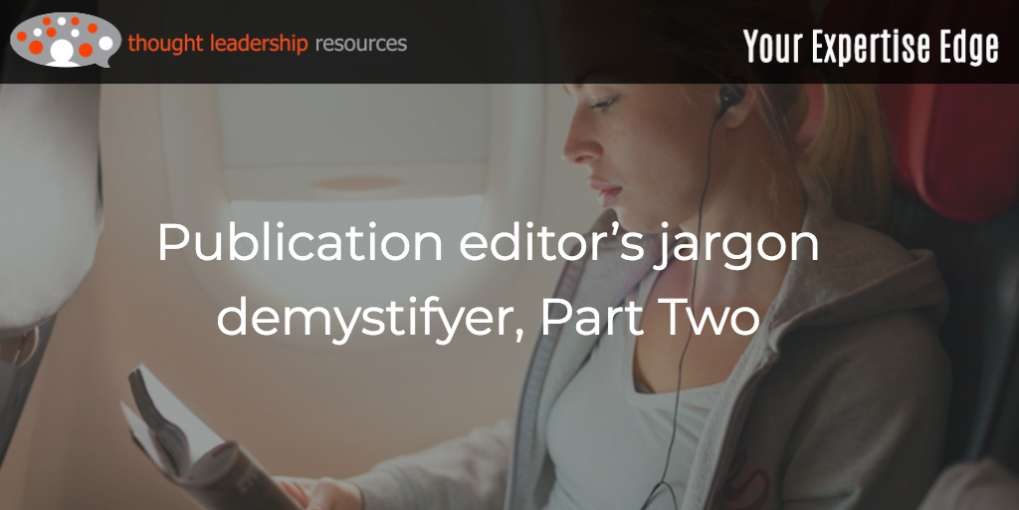 #100 Publication editor's jargon demystifyer, Part Two
