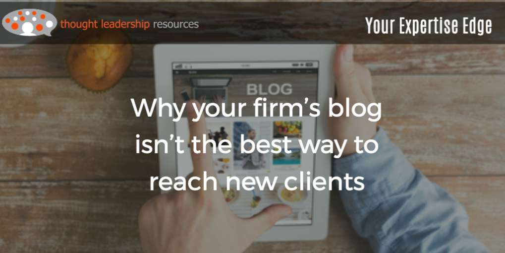 #92 Why your firm's blog isn't the best way to reach new clients