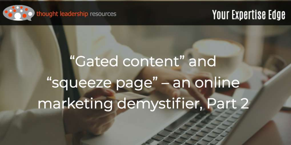 "#104 ""Gated content"" and ""squeeze page"" – an online marketing demystifier, Part 2"
