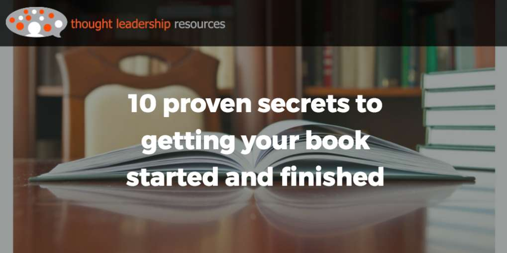 #75 10 proven secrets to getting your book started (and finished!)