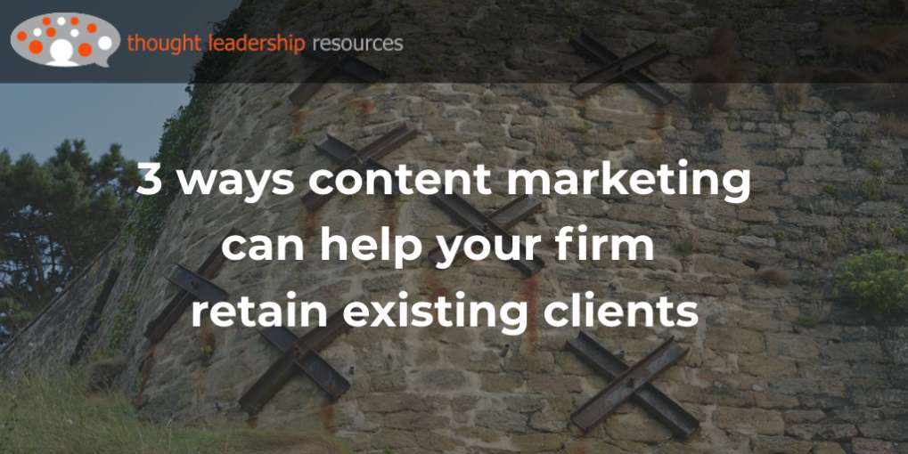 #112 Why helping your firm keep existing clients should be your #1 priority