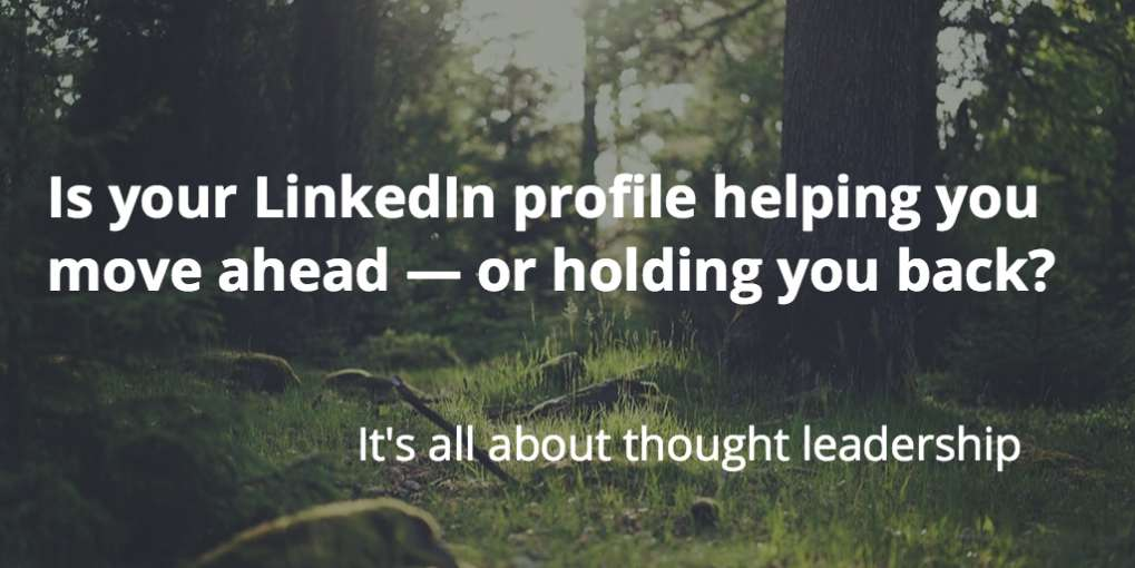 # 9 Is your LinkedIn profile helping you move ahead — or holding you back?