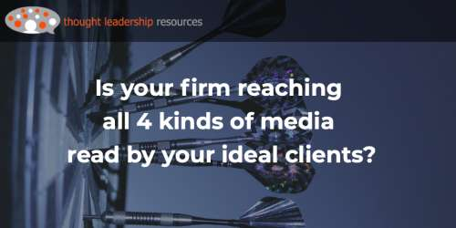 #118 Is your firm reaching all 4 kinds of media read by your ideal clients?