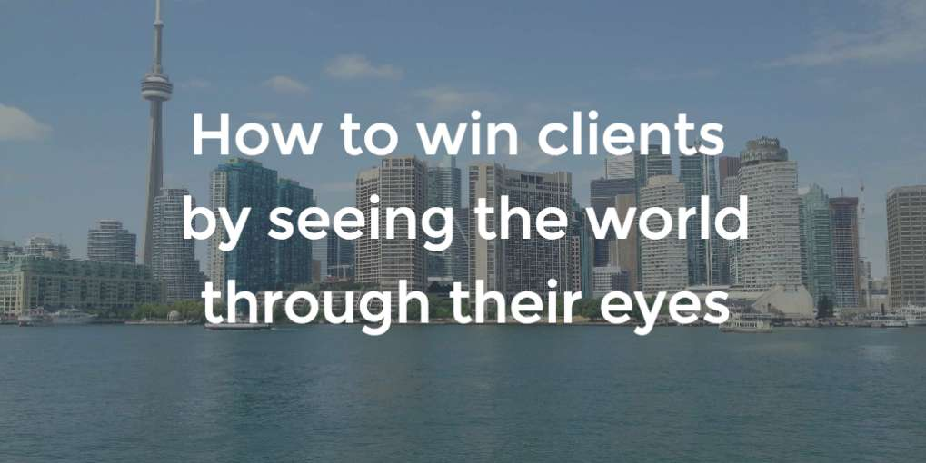 #65 How to win clients by seeing the world through their eyes