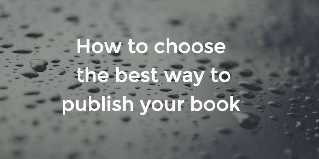 #63 How to choose the best way to publish your book